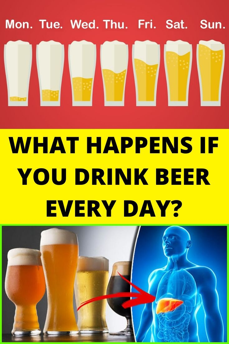 WHAT HAPPENS IF YOU DRINK BEER EVERY DAY?