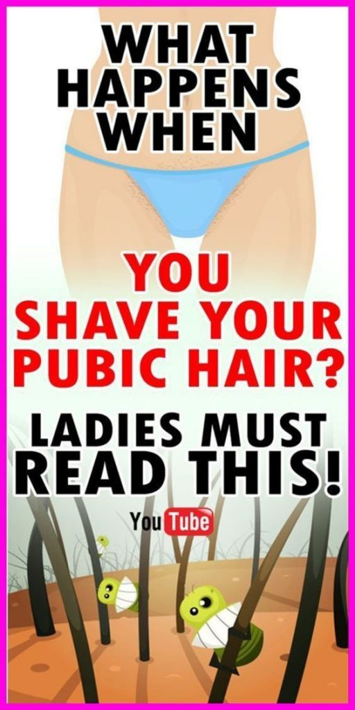 WHAT HAPPENS WHEN YOU SHAVE YOUR PUBIC HAIR? LADIES MUST READ THIS!
